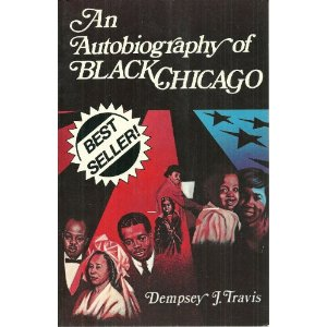An Autobiography of Black Chicago - Dempsey Travis